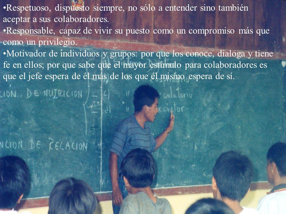 www.tonterias.com Respetuoso, dispuesto siempre, no sólo a entender sino también aceptar a sus colaboradores. Responsable, capaz de vivir su puesto co