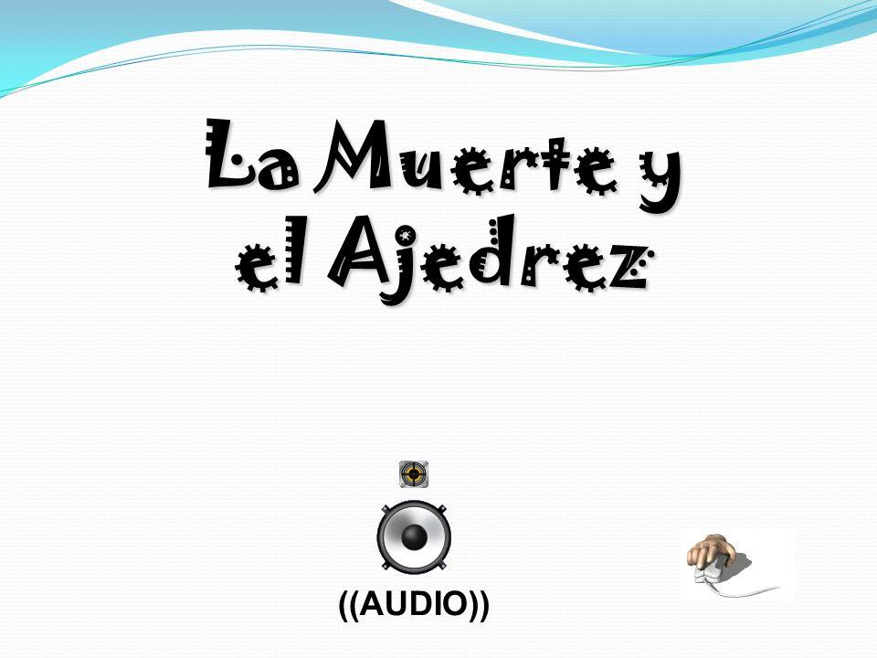 La Muerte y el Ajedrez ((AUDIO))