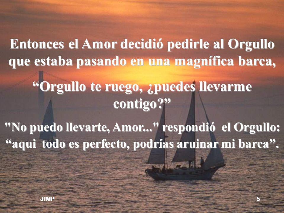 La Riqueza pasó cerca del Amor en una barca lujosísima y el Amor le dijo: Riqueza, ¿me puedes llevar contigo?