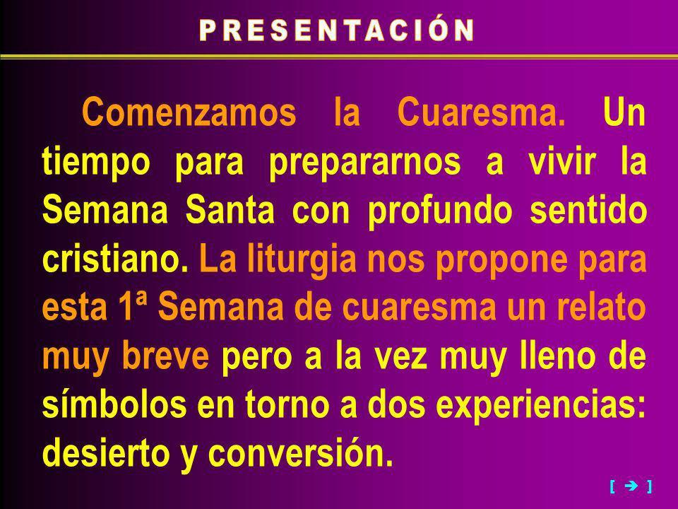 Comenzamos la Cuaresma. Un tiempo para prepararnos a vivir la Semana Santa con profundo sentido cristiano. La liturgia nos propone para esta 1ª Semana
