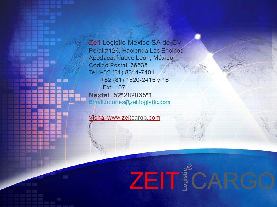 LOGO Zeit Logistic Mexico SA de CV Peral #126, Hacienda Los Encinos Apodaca, Nuevo León, México Código Postal. 66635 Tel. +52 (81) 8314-7401 +52 (81)