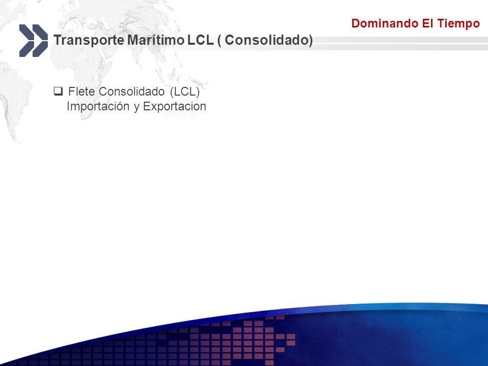 Add your company slogan LOGO Transporte Marítimo FCL (Full Container Load) Dominando El Tiempo Flete Contenedor Completo 20´ DV, 40´ DV 40´HQ (FCL) Arrastre a Puertos Mexico.