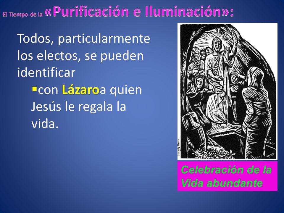Todos, particularmente los electos, se pueden identificar Lázaro con Lázaroa quien Jesús le regala la vida.