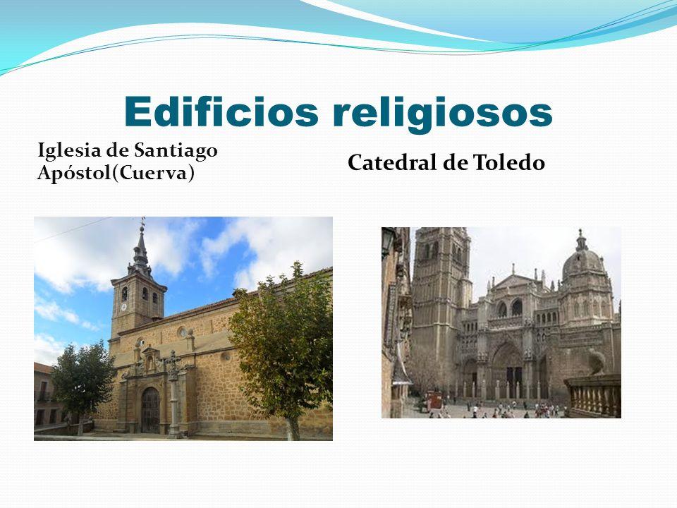 Edificios religiosos Iglesia de Santiago Apóstol(Cuerva) Catedral de Toledo