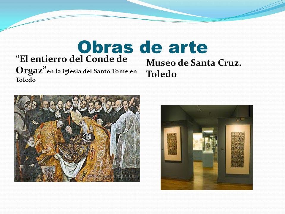 Obras de arte El entierro del Conde de Orgaz en la iglesia del Santo Tomé en Toledo Museo de Santa Cruz. Toledo