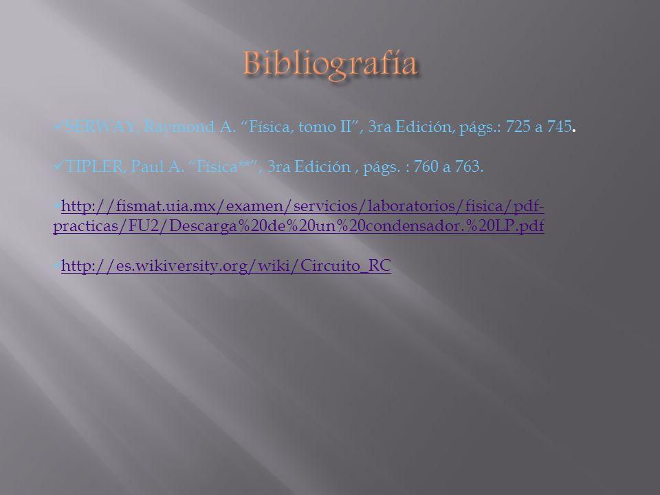 SERWAY, Raymond A. Física, tomo II, 3ra Edición, págs.: 725 a 745. TIPLER, Paul A. Física**, 3ra Edición, págs. : 760 a 763. http://fismat.uia.mx/exam