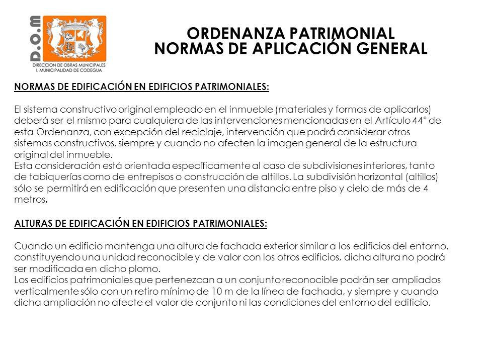 NORMAS DE EDIFICACIÓN EN EDIFICIOS PATRIMONIALES: El sistema constructivo original empleado en el inmueble (materiales y formas de aplicarlos) deberá