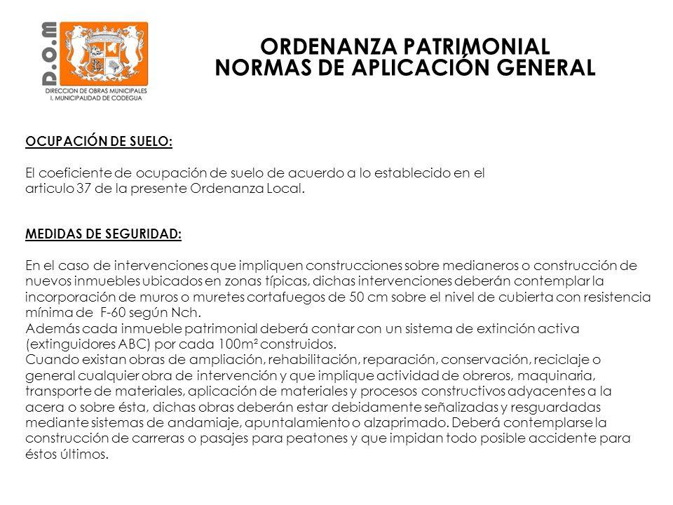 OCUPACIÓN DE SUELO: El coeficiente de ocupación de suelo de acuerdo a lo establecido en el articulo 37 de la presente Ordenanza Local. MEDIDAS DE SEGU