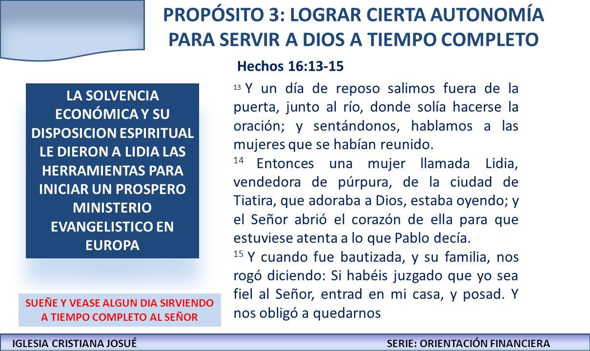 IGLESIA CRISTIANA JOSUECONFERENCIAS: LA BIBLIA Y LOS NEGOCIOS IGLESIA CRISTIANA JOSUÉSERIE: ORIENTACIÓN FINANCIERA PROPÓSITO 3: LOGRAR CIERTA AUTONOMÍ