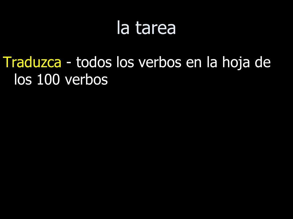 la tarea Traduzca - todos los verbos en la hoja de los 100 verbos