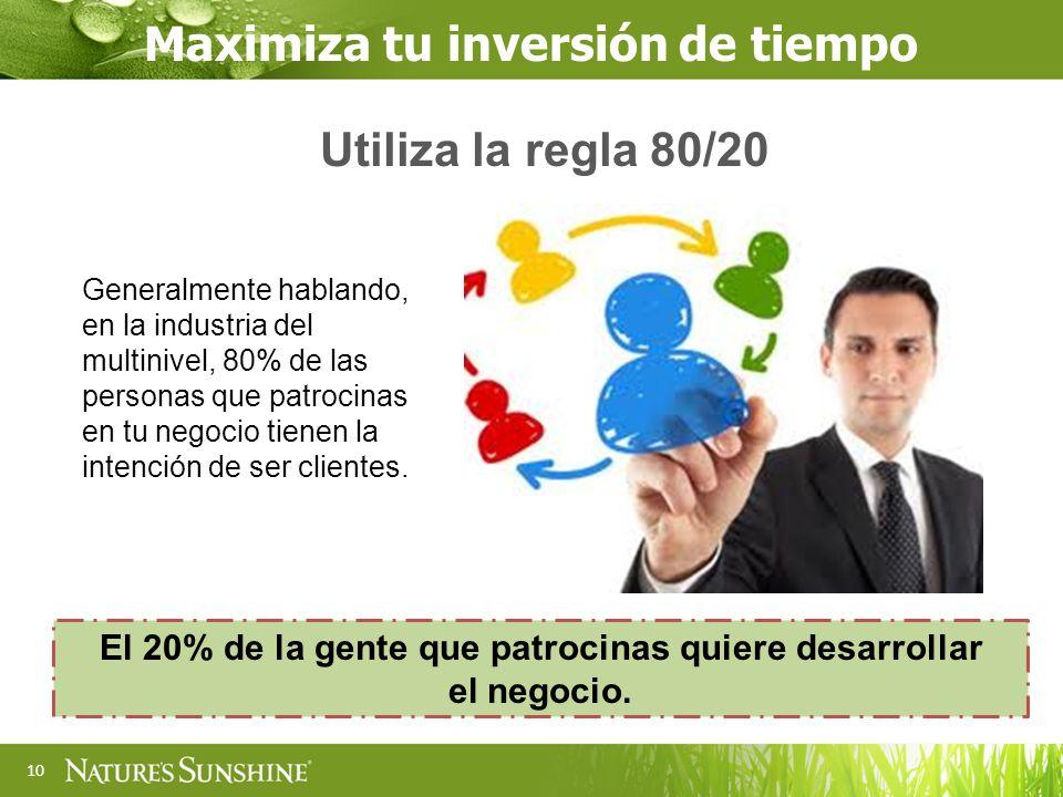 10 Generalmente hablando, en la industria del multinivel, 80% de las personas que patrocinas en tu negocio tienen la intención de ser clientes. Maximi