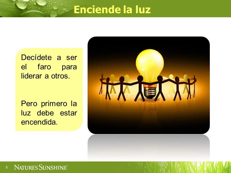5 Decídete a ser el faro para liderar a otros. Pero primero la luz debe estar encendida. Enciende la luz