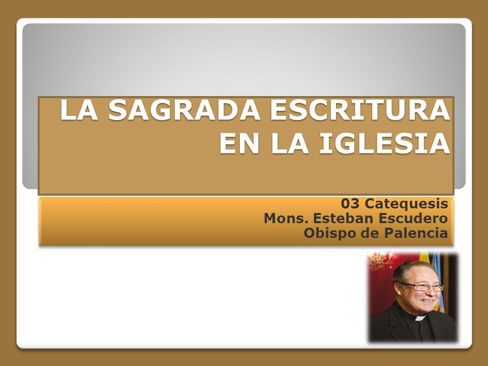 LA SAGRADA ESCRITURA EN LA IGLESIA 03 Catequesis Mons.