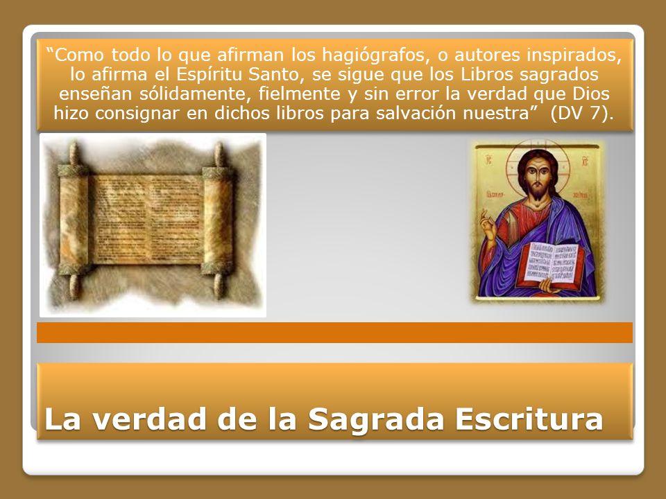 Usos en el tiempo No podemos pretender encontrar en la Sagrada Escritura verdades de tipo científico.