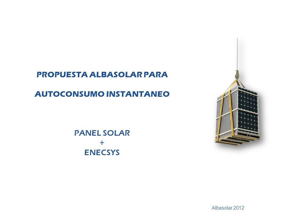 PROPUESTA ALBASOLAR PARA AUTOCONSUMO INSTANTANEO PANEL SOLAR + ENECSYS Albasolar 2012