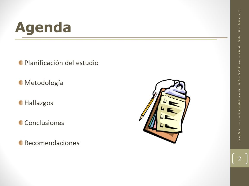 Agenda Planificación del estudio Metodología Hallazgos Conclusiones Recomendaciones 2 EstudiodeSatisfacciónEstudiantil 2012EstudiodeSatisfacciónEstudi