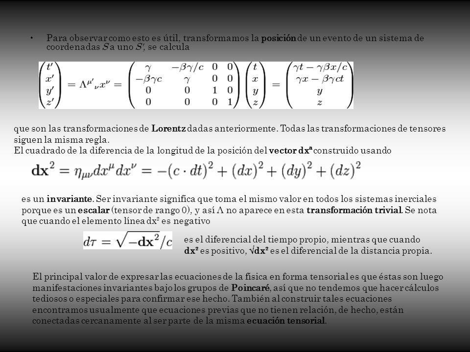 Para observar como esto es útil, transformamos la posición de un evento de un sistema de coordenadas S a uno S', se calcula que son las transformacion