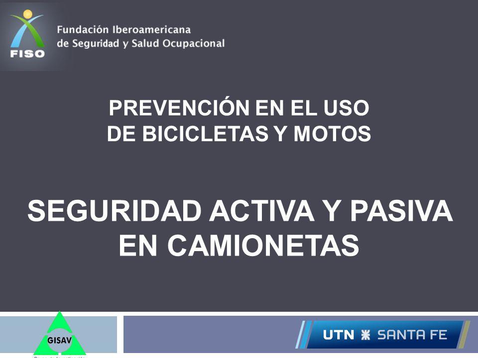PREVENCIÓN EN EL USO DE BICICLETAS Y MOTOS SEGURIDAD ACTIVA Y PASIVA EN CAMIONETAS