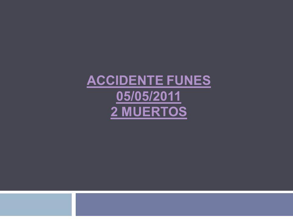 ACCIDENTE FUNES 05/05/2011 2 MUERTOS