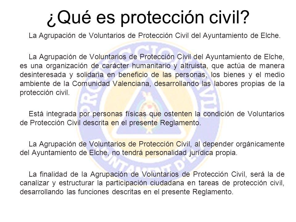 ¿Qué es protección civil? La Agrupación de Voluntarios de Protección Civil del Ayuntamiento de Elche. La Agrupación de Voluntarios de Protección Civil