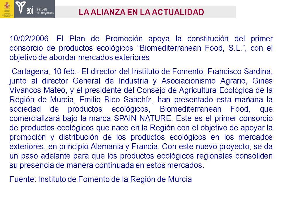 LA ALIANZA EN LA ACTUALIDAD 10/02/2006. El Plan de Promoción apoya la constitución del primer consorcio de productos ecológicos Biomediterranean Food,