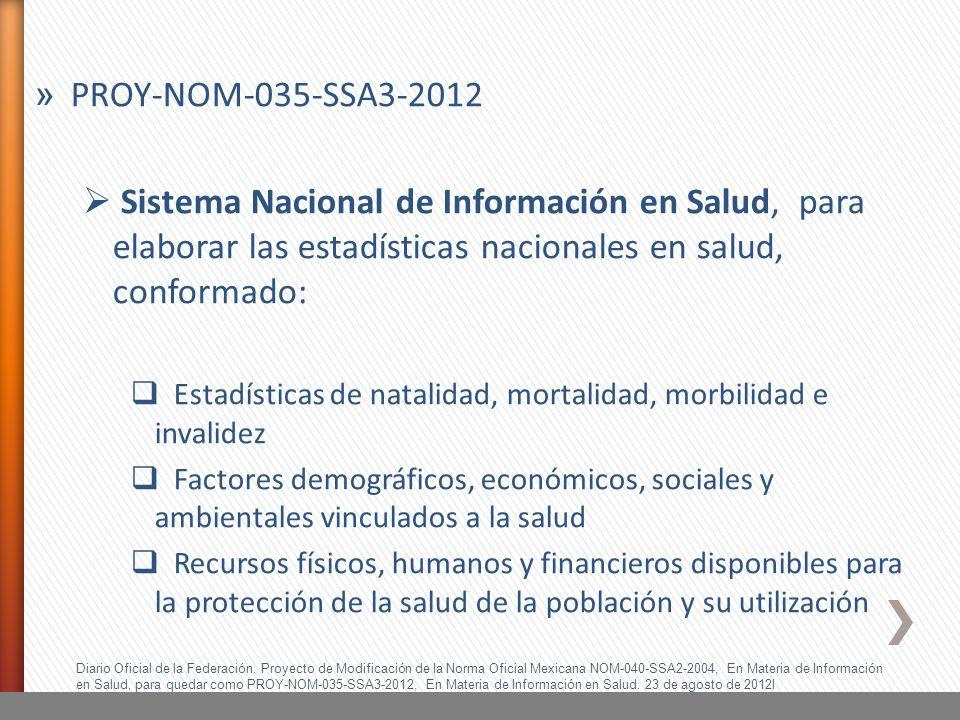 Diario Oficial de la Federación. Proyecto de Modificación de la Norma Oficial Mexicana NOM-040-SSA2-2004, En Materia de Información en Salud, para que