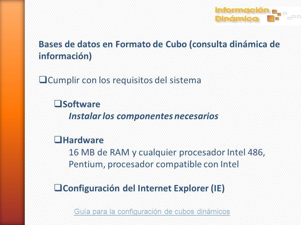 Bases de datos en Formato de Cubo (consulta dinámica de información) Cumplir con los requisitos del sistema Software Instalar los componentes necesari