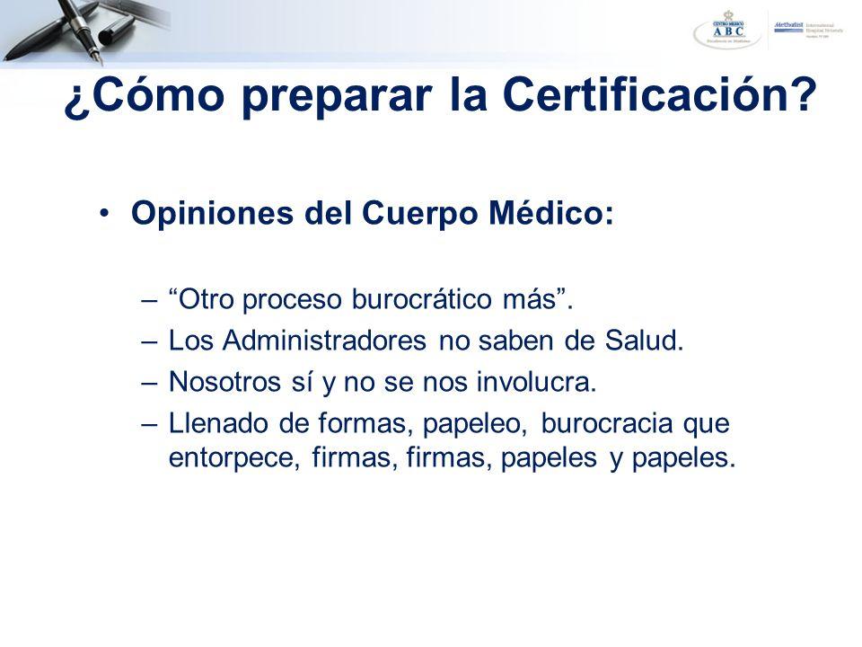 Opiniones del Cuerpo Médico: –Otro proceso burocrático más. –Los Administradores no saben de Salud. –Nosotros sí y no se nos involucra. –Llenado de fo