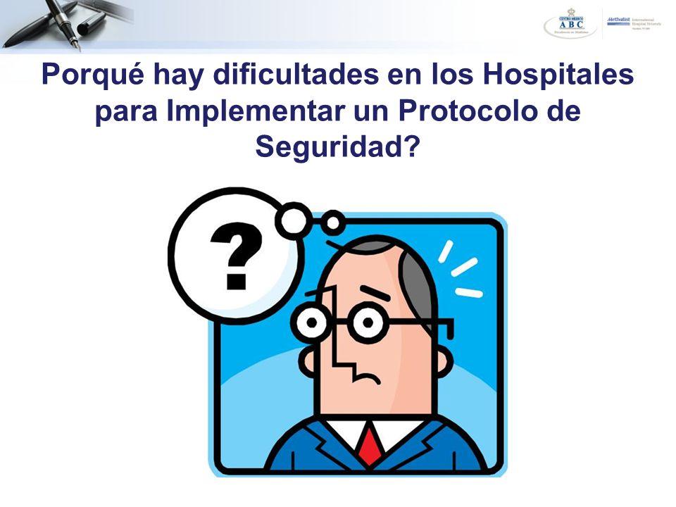 Porqué hay dificultades en los Hospitales para Implementar un Protocolo de Seguridad?