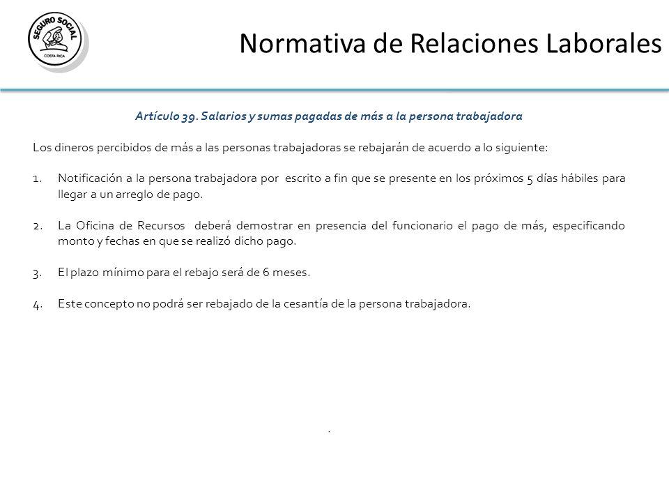 Normativa de Relaciones Laborales Artículo 39. Salarios y sumas pagadas de más a la persona trabajadora Los dineros percibidos de más a las personas t