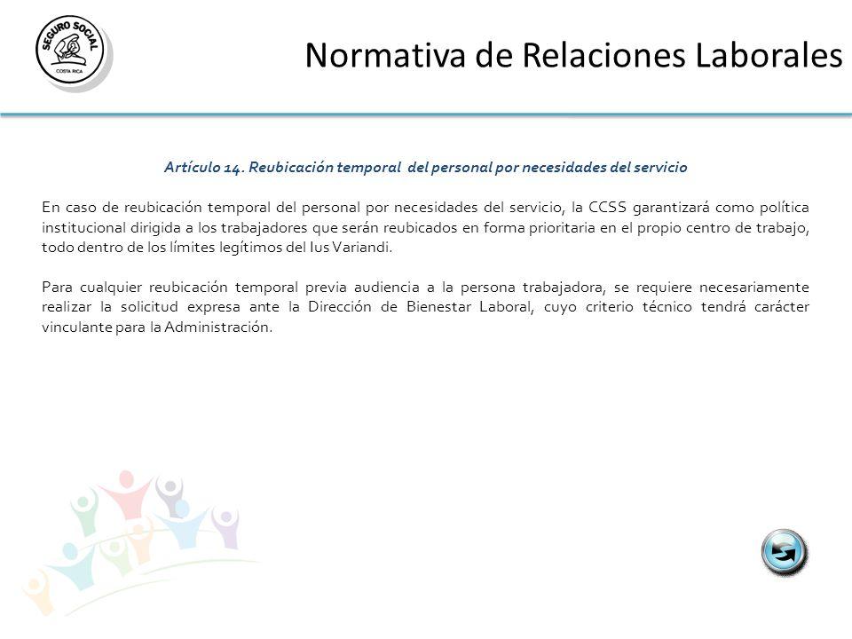 Normativa de Relaciones Laborales Artículo 14. Reubicación temporal del personal por necesidades del servicio En caso de reubicación temporal del pers