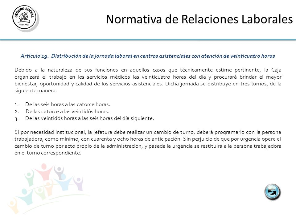 Normativa de Relaciones Laborales Artículo 19. Distribución de la jornada laboral en centros asistenciales con atención de veinticuatro horas Debido a