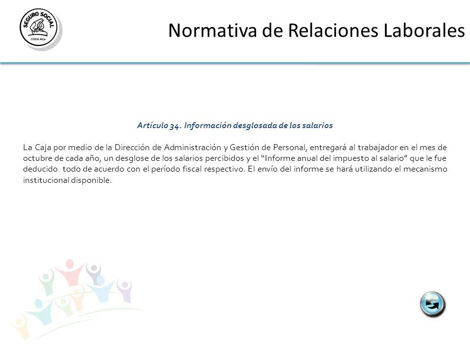 Normativa de Relaciones Laborales Artículo 34.Información desglosada de los salarios La Caja por medio de la Dirección de Administración y Gestión de