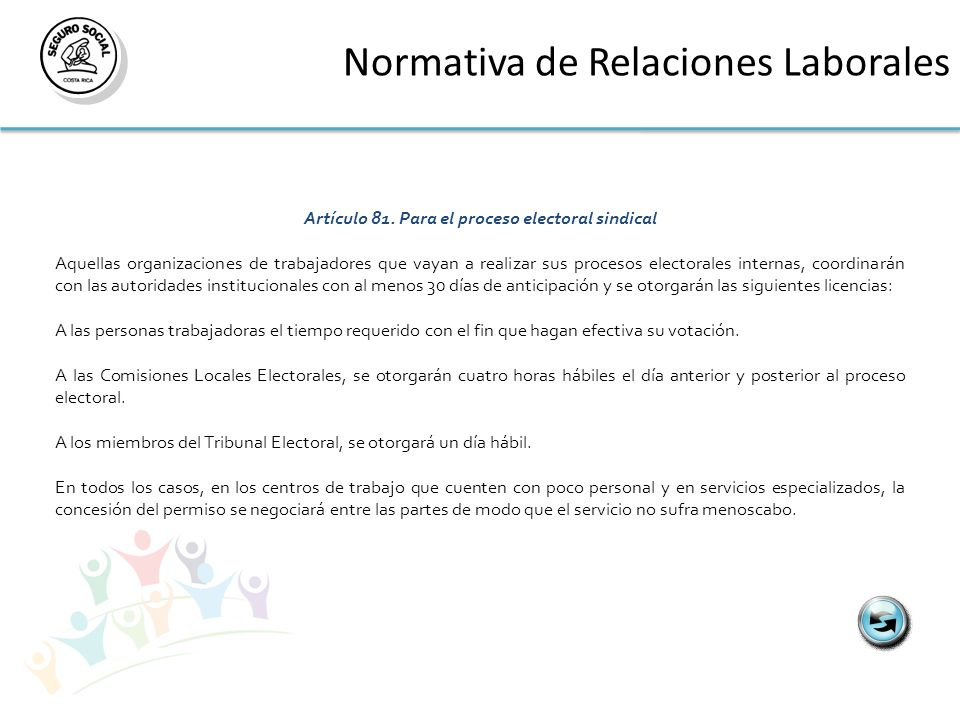 Normativa de Relaciones Laborales Artículo 81. Para el proceso electoral sindical Aquellas organizaciones de trabajadores que vayan a realizar sus pro