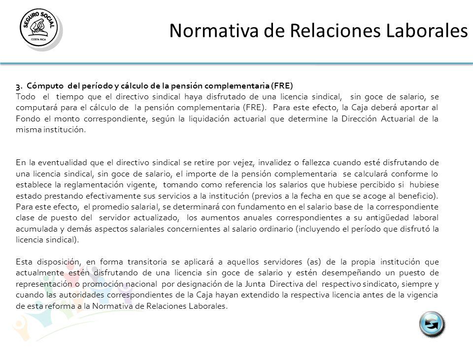 Normativa de Relaciones Laborales 3. Cómputo del período y cálculo de la pensión complementaria (FRE) Todo el tiempo que el directivo sindical haya di