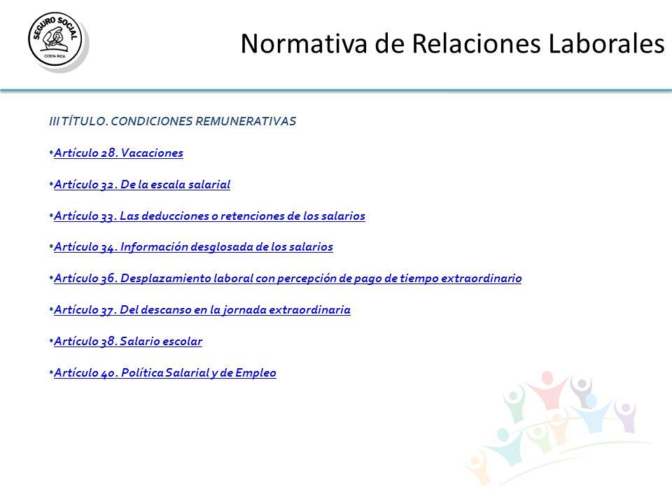 Normativa de Relaciones Laborales III TÍTULO. CONDICIONES REMUNERATIVAS Artículo 28. Vacaciones Artículo 28. Vacaciones Artículo 32. De la escala sala