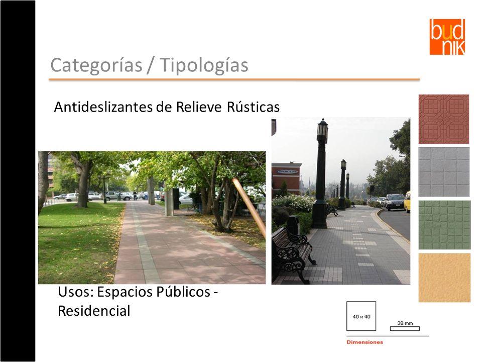 Categorías / Tipologías Usos: Espacios Públicos - Residencial Antideslizantes de Relieve Rústicas