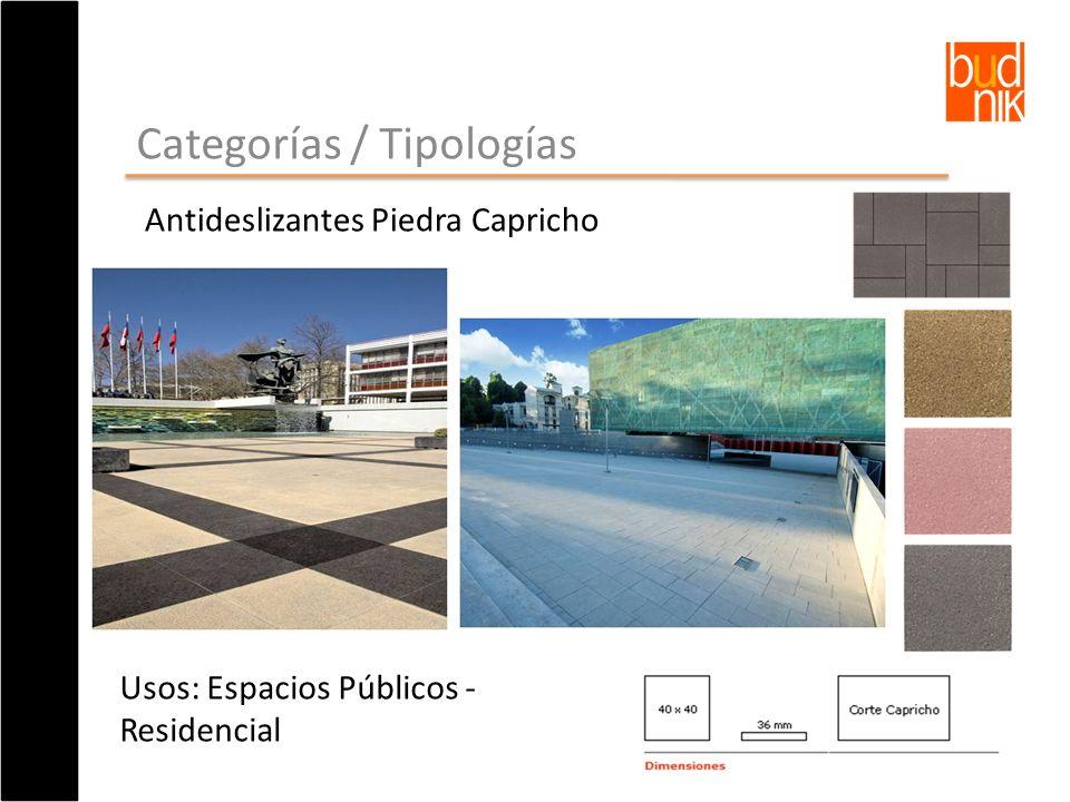 Categorías / Tipologías Antideslizantes Piedra Capricho Usos: Espacios Públicos - Residencial