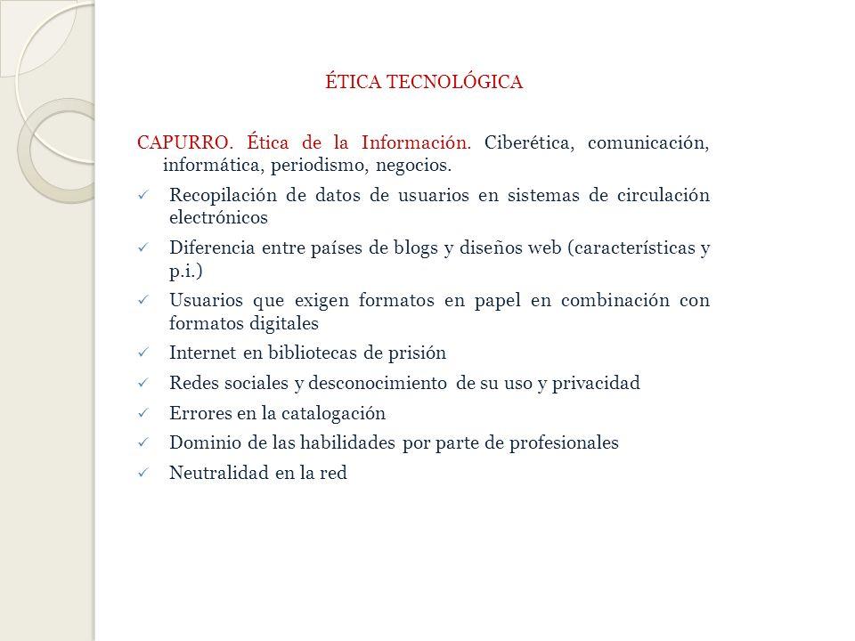 ÉTICA TECNOLÓGICA CAPURRO.Ética de la Información.