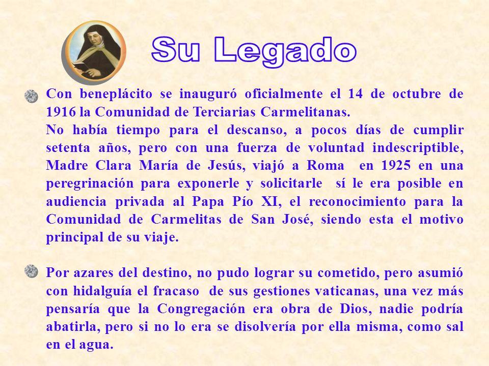 Con beneplácito se inauguró oficialmente el 14 de octubre de 1916 la Comunidad de Terciarias Carmelitanas. No había tiempo para el descanso, a pocos d