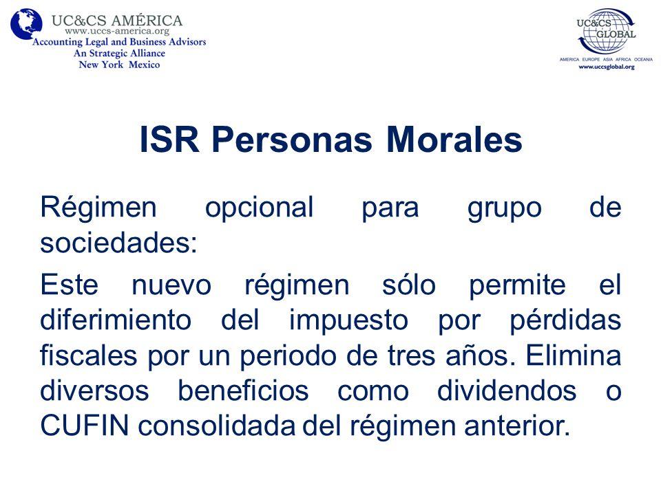 ISR Personas Morales Régimen opcional para grupo de sociedades: Este nuevo régimen sólo permite el diferimiento del impuesto por pérdidas fiscales por