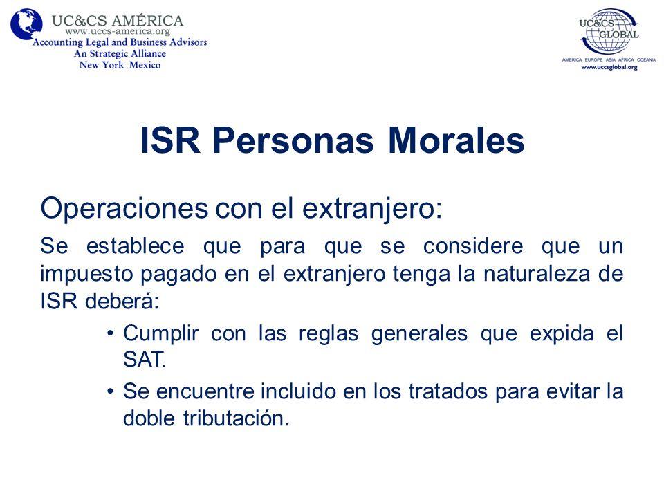 ISR Personas Morales Tratándose de pagos al extranjero: –No serán deducibles los pagos efectuados a una entidad extranjera que controle o sea controlada por el contribuyente, por concepto de intereses, regalías o asistencia técnica, cuando: