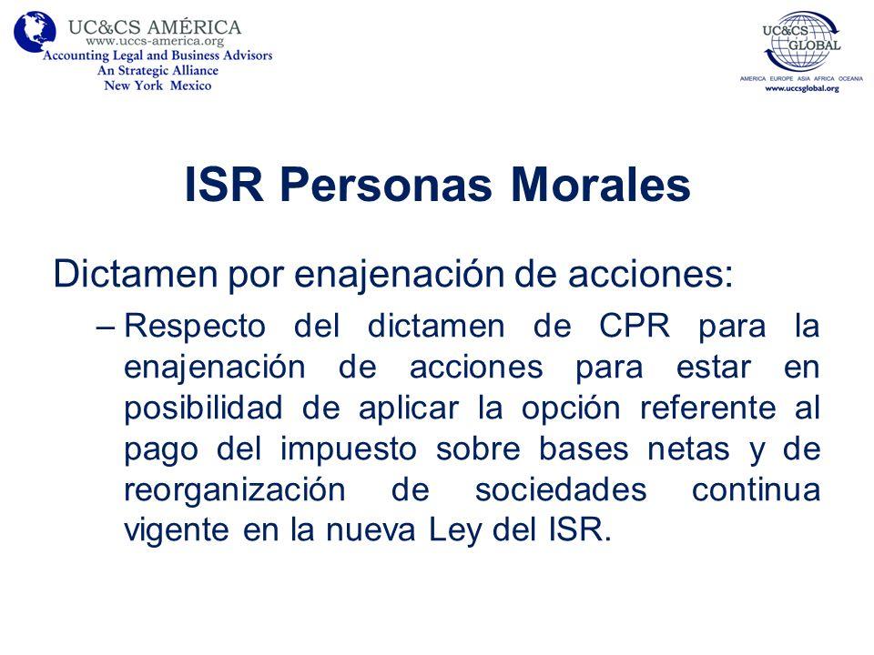 ISR Personas Morales Dictamen por enajenación de acciones: –Respecto del dictamen de CPR para la enajenación de acciones para estar en posibilidad de