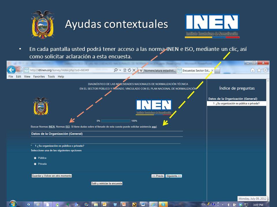 Ayudas contextuales En cada pantalla usted podrá tener acceso a las norma INEN e ISO, mediante un clic, así como solicitar aclaración a esta encuesta.