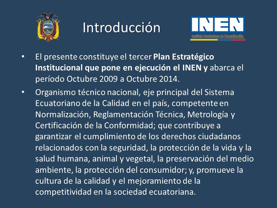 Introducción El presente constituye el tercer Plan Estratégico Institucional que pone en ejecución el INEN y abarca el período Octubre 2009 a Octubre 2014.