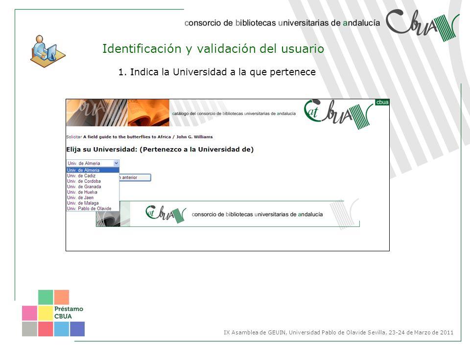 Identificación y validación del usuario 1. Indica la Universidad a la que pertenece IX Asamblea de GEUIN, Universidad Pablo de Olavide Sevilla, 23-24