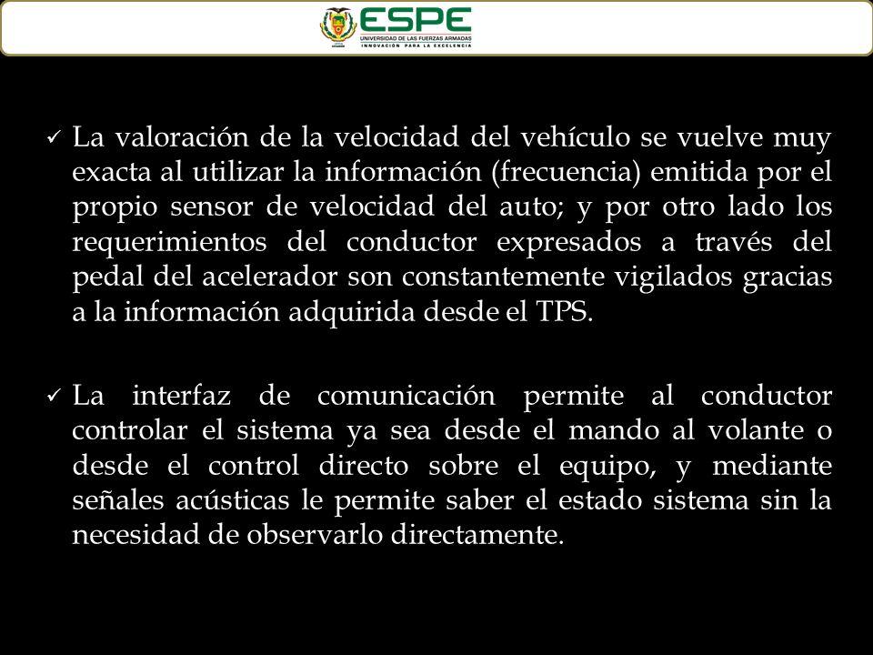 La valoración de la velocidad del vehículo se vuelve muy exacta al utilizar la información (frecuencia) emitida por el propio sensor de velocidad del