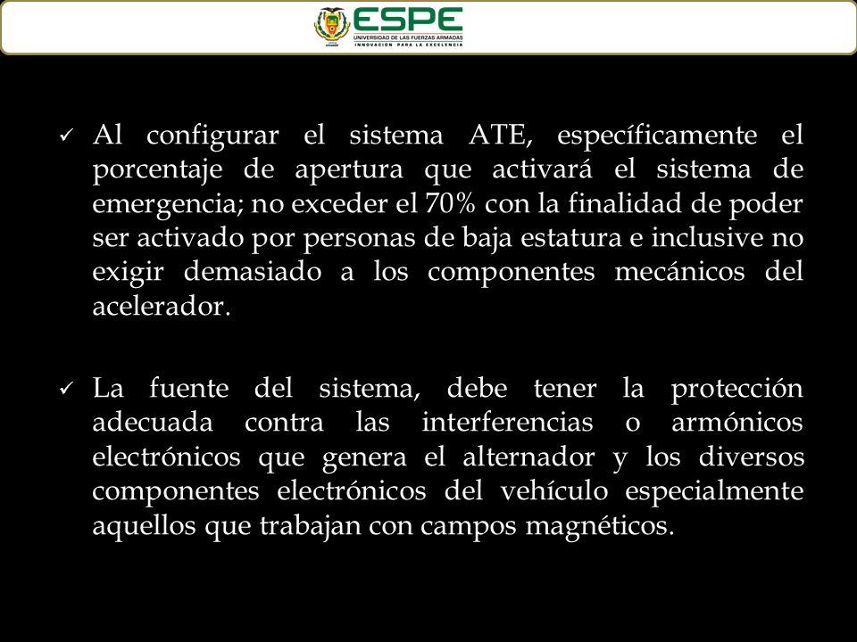Al configurar el sistema ATE, específicamente el porcentaje de apertura que activará el sistema de emergencia; no exceder el 70% con la finalidad de p