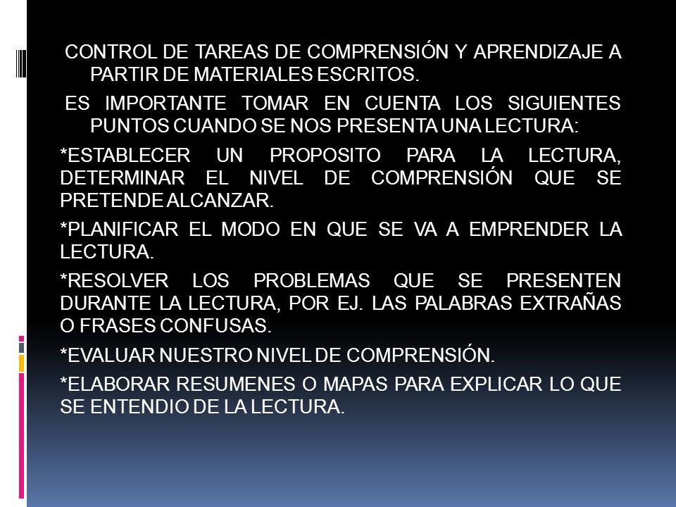 CONTROL DE TAREAS DE COMPRENSIÓN Y APRENDIZAJE A PARTIR DE MATERIALES ESCRITOS. ES IMPORTANTE TOMAR EN CUENTA LOS SIGUIENTES PUNTOS CUANDO SE NOS PRES