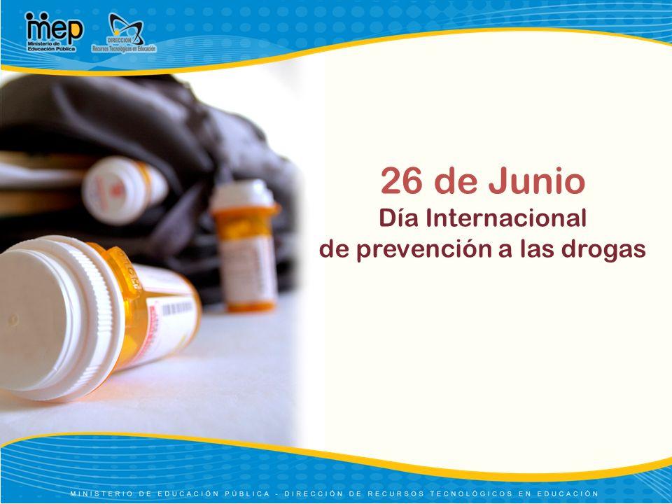26 de Junio Día Internacional de prevención a las drogas